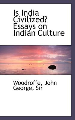 Is India Civilized? Essays on Indian Culture N/A 9781113433626 Front Cover