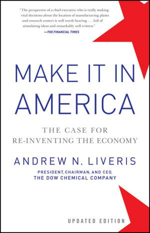 Make It in America The Case for Re-Inventing the Economy  2012 (Revised) edition cover