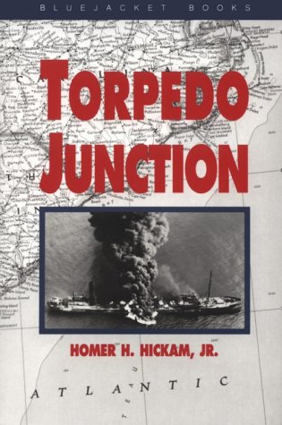 Torpedo Junction U-Boat War off America's East Coast, 1942 N/A edition cover