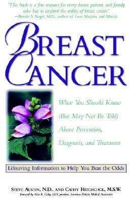 Breast Cancer What You Should Know (but May Not Be Told) about Prevention, Diagnosis, and Trea Tment N/A 9781559583626 Front Cover