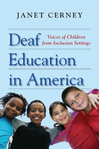 Deaf Education in America Voices of Children from Inclusion Settings  2007 edition cover