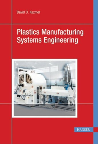 Plastics Manufacturing Systems Engineering   2009 9781569904626 Front Cover