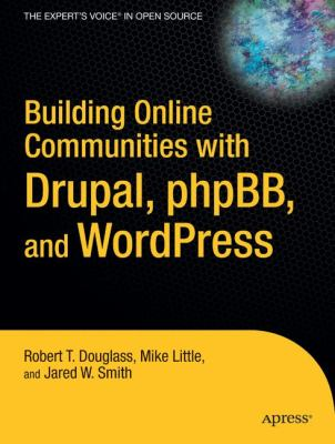 Building Online Communities with Drupal, PhpBB, and WordPress   2006 9781590595626 Front Cover