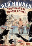 Red Handed The Fine Art of Strange Crimes  2013 edition cover