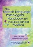 Speech-Language Pathologist's Handbook for Inclusive School Practices   2014 edition cover