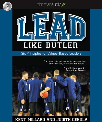 Lead Like Butler: Six Principles for Values-based Leaders  2012 edition cover