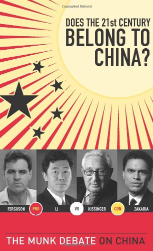 Does the 21st Century Belong to China? The Munk Debate on China  2011 9781770890626 Front Cover