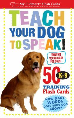 Teach Your Dog to Speak! 50 K-9 Training Flash Cards N/A 9781933662626 Front Cover