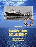 Die letzte Fahrt der München: Ein Schiff und sein tragisches Schicksal N/A edition cover