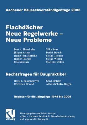 Aachener Bausachverst�ndigentage 2005 Flachd�cher Neue Regelwerke - Neue Probleme  2005 9783834800626 Front Cover