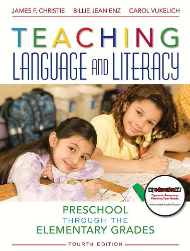 Teaching Language and Literacy Preschool Through the Elementary Grades 4th 2011 (Revised) edition cover