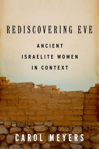 Rediscovering Eve Ancient Israelite Women in Context  2013 edition cover
