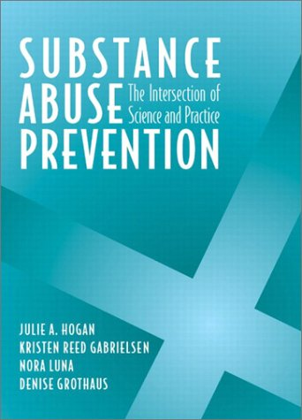 Substance Abuse Prevention The Intersection of Science and Practice  2003 edition cover