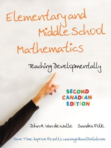 Elementary and Middle School Mathematics : Teaching Developmentally, Second Canadian Edition with MyEducationLab 2nd 2010 9780205750627 Front Cover