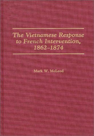 Vietnamese Response to French Intervention, 1862-1874   1991 9780275935627 Front Cover