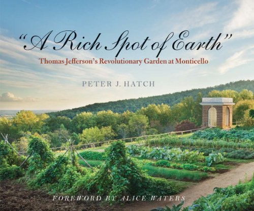 """A Rich Spot of Earth"" Thomas Jefferson's Revolutionary Garden at Monticello  2014 edition cover"