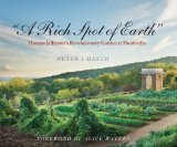 """A Rich Spot of Earth"" Thomas Jefferson's Revolutionary Garden at Monticello  2014 9780300208627 Front Cover"