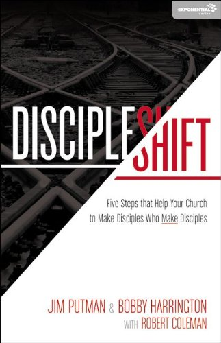 Discipleshift Five Steps That Help Your Church to Make Disciples Who Make Disciples  2013 edition cover
