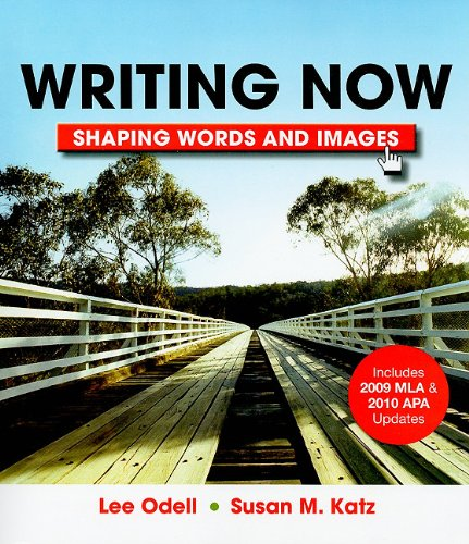 Writing Now with 2009 MLA and 2010 APA Updates Shaping Words and Images  2011 edition cover