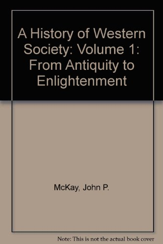 A History of Western Society: From Antiquity to Enlightenment 8th 2005 9780312683627 Front Cover