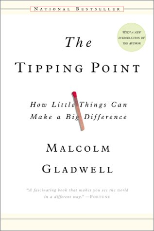Tipping Point How Little Things Can Make a Big Difference  2002 (Reprint) 9780316346627 Front Cover