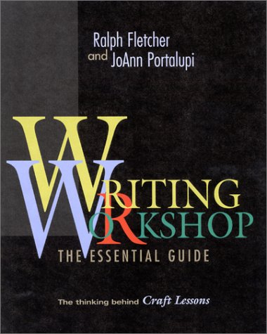 Writing Workshop The Essential Guide from the Authors of Craft Lessons  2001 9780325003627 Front Cover