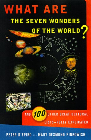 What Are the Seven Wonders of the World? And 100 Other Great Cultural Lists -- Fully Explicated N/A edition cover