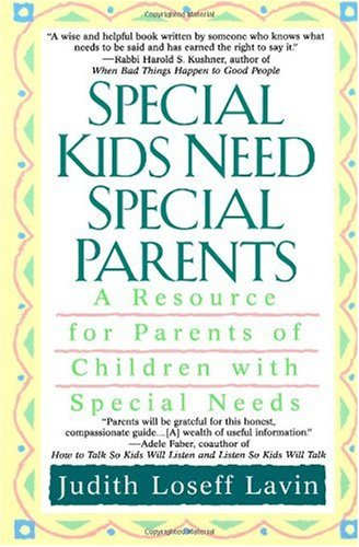 Special Kids Need Special Parents A Resource for Parents of Children with Special Needs  2001 9780425176627 Front Cover