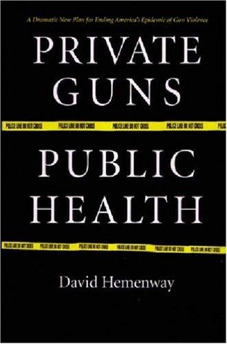 Private Guns, Public Health   2006 edition cover