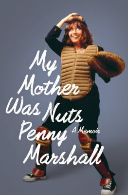 My Mother Was Nuts   2012 9780547892627 Front Cover