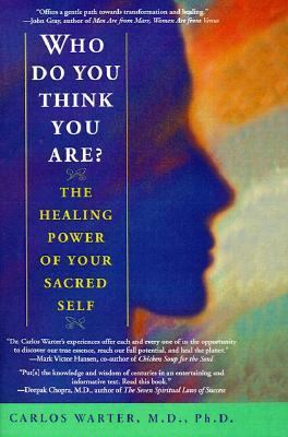 Who Do You Think You Are? The Healing Power of Your Sacred Self  1999 (Reprint) 9780553378627 Front Cover