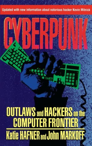 Cyberpunk Outlaws and Hackers on the Computer Frontier  1995 (Revised) 9780684818627 Front Cover