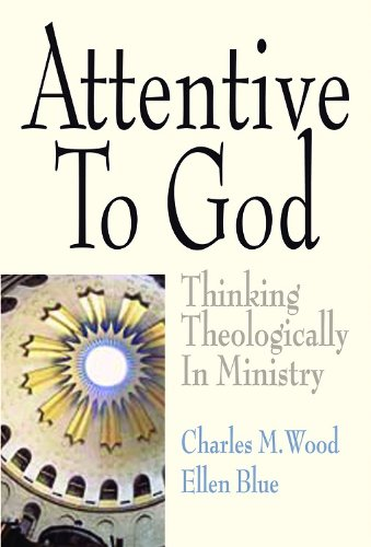 Attentive to God Thinking Theologically in Ministry  2008 9780687651627 Front Cover