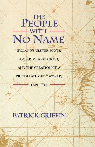 People with No Name - Ireland's Ulster Scots, America's Scots Irish, and the Creation of a British Atlantic World, 1689-1764   2001 edition cover