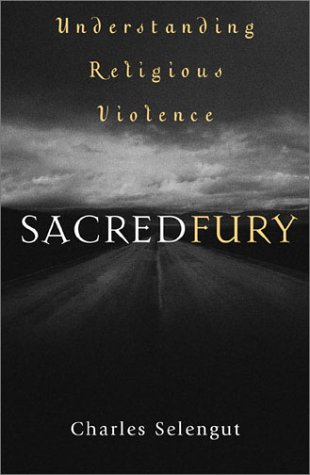 Sacred Fury Understanding Religious Violence  2003 9780759103627 Front Cover