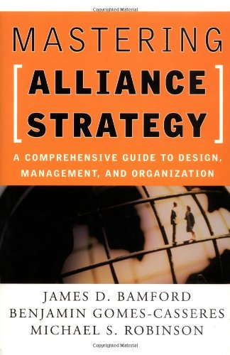 Mastering Alliance Strategy A Comprehensive Guide to Design, Management, and Organization  2003 9780787964627 Front Cover