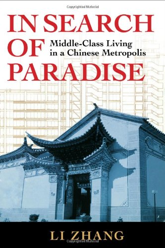 In Search of Paradise Middle-Class Living in a Chinese Metropolis  2010 edition cover