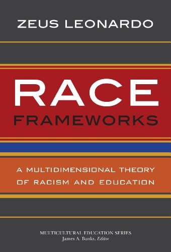 Race Frameworks A Multidimensional Theory of Racism and Education  2013 edition cover