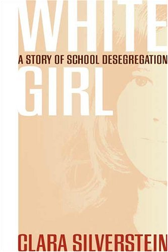 White Girl A Story of School Desegregation  2004 edition cover