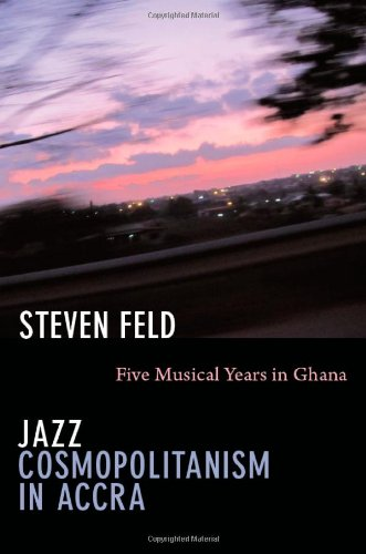 Jazz Cosmopolitanism in Accra Five Musical Years in Ghana  2012 edition cover