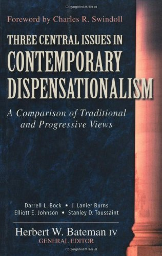 Three Central Issues in Contemporary Dispensationalism A Comparison of Traditional and Progressive Views N/A edition cover