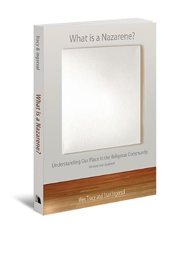 What Is a Nazarene? Understanding Our Place in the Religious Community, Revised and Updated  2012 edition cover
