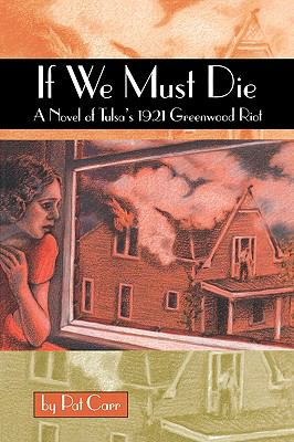 If We Must Die A Novel of Tulsa's 1921 Greenwood Riot  2002 9780875652627 Front Cover