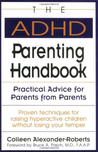 ADHD Parenting Handbook Practical Advice for Parents from Parents N/A 9780878338627 Front Cover