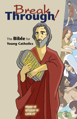 Breakthrough! The Bible for Young Catholics  2006 9780884898627 Front Cover