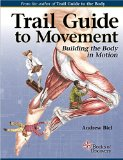 Trail Guide to Movement 1e Building the Body in Motion 1st 2014 9780991466627 Front Cover