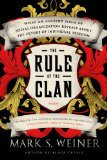 Rule of the Clan What an Ancient Form of Social Organization Reveals about the Future of Individual Freedom N/A edition cover
