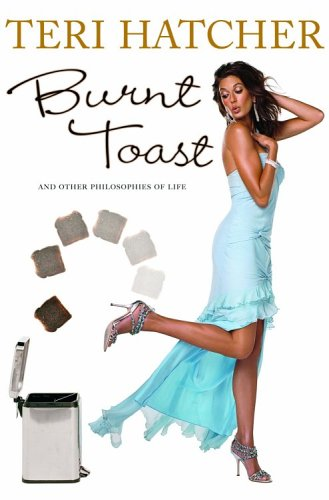 Burnt Toast And Other Philosophies of Life  2006 9781401302627 Front Cover