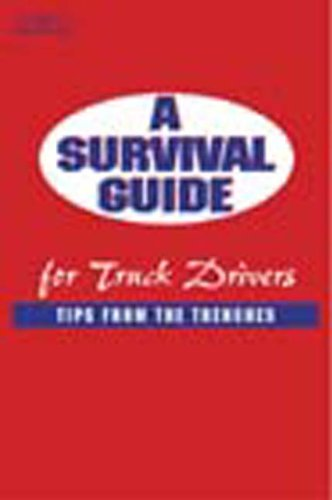 Survival Guide for Truck Drivers Tips from the Trenches  2003 9781401810627 Front Cover