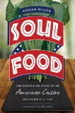Soul Food The Surprising Story of an American Cuisine, One Plate at a Time  2013 9781469607627 Front Cover